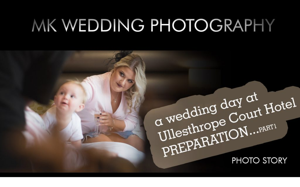 MK WEDDING PHOTOGRAPHY AT ULLESTHROPE COURT HOTEL 1