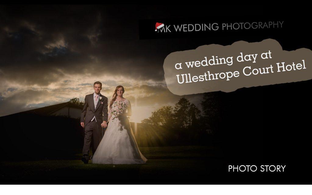 MK WEDDING PHOTOGRAPHY AT ULLESTHROPE COURT HOTEL